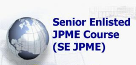 Senior Enlisted Joint Professional Military Education (SEJPME)